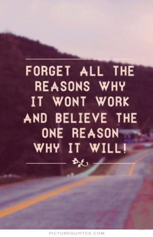 ... it won't work, and believe the one reason why it will Picture Quote #1