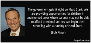 The government gets it right on Head Start. We are providing ...