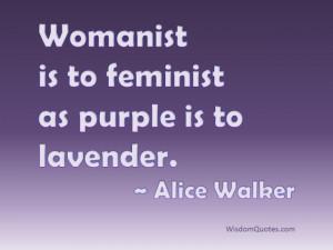 Alice Walker Quote - © Jone Johnson Lewis