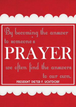 by becoming the answer to someone s prayer we often find the answer to ...