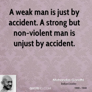 weak man is just by accident. A strong but non-violent man is unjust ...