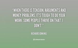... , it's tough to do your wo... - Richard Jenkins at Lifehack Quotes