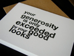 Funny Your generosity thank you