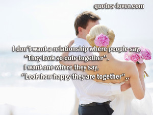 Want A Cute Relationship Quotes
