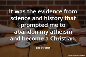 Lee Strobel Quote about coming to faith