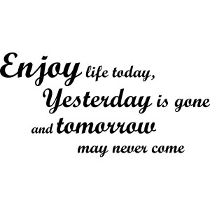 ... Wall Art > Living / Dining Room > Enjoy Life Today - Wall Vinyl Quote
