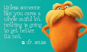 Lorax Dr Seuss Quotes. QuotesGram