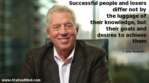 ... goals and desires to achieve them - John Maxwell Quotes - StatusMind