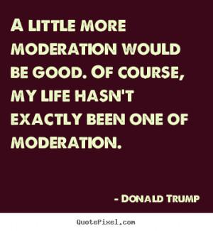 Donald Trump More Life Quotes Motivational Success