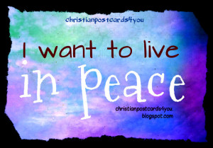 Want to Live in Peace. Free image, free christian card with bible ...
