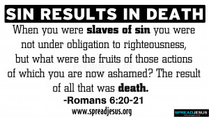 SIN RESULTS IN DEATH BIBLE QUOTES HD-WALLPAPERS -ROMANS-6:20-21 When ...