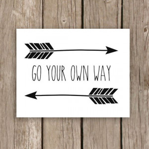 Arrow Art Print - Modern Typography Print with Quote - Go Your Own Way ...