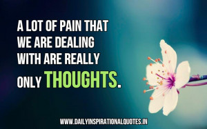 ... we are dealing with are really only thoughts ~ Inspirational Quote