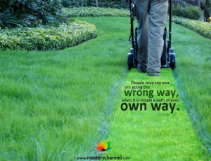 People say that you are going the wrong way when it is simply a path ...