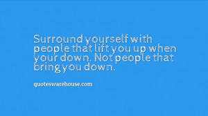 Lifting you up when you are down