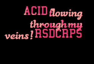 acid flowing through my veins rsd crps quotes from may j shaa ...