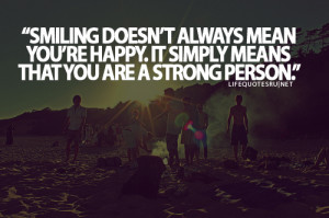 ... Mean You're Happy. It Simply Means That You Are A Strong Person