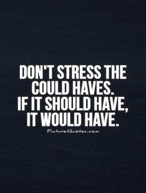 Stress Quotes Fate Quotes Relax Quotes Worry Quotes Dont Worry Quotes ...