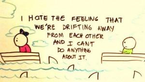feeling #away #apart #drifting away #drifting apart #quote #text