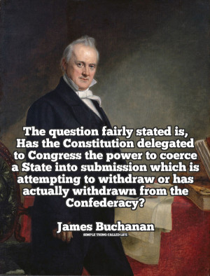 James Buchanan on the Powers of the Constitution [QUOTE]