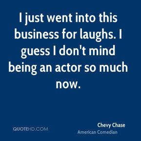 chevy-chase-chevy-chase-i-just-went-into-this-business-for-laughs-i ...