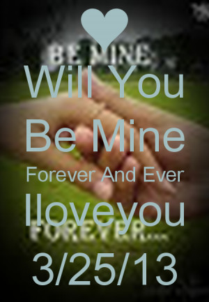 will you be mine forever quotes