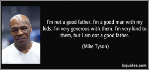 quote-i-m-not-a-good-father-i-m-a-good-man-with-my-kids-i-m-very ...