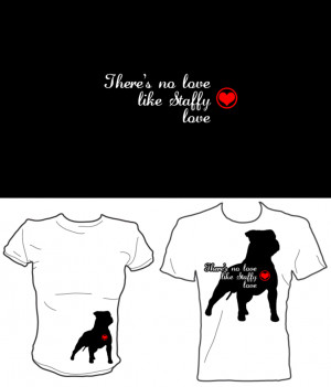 SBT Clothing Design: There's no love like Staffy.. by o-Sophie-o