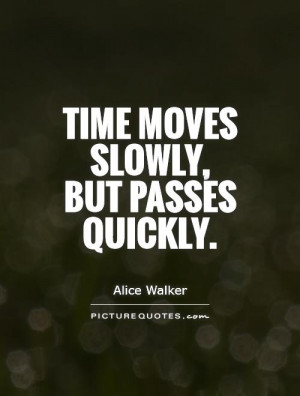 Quotes About Time Passing Time Passing Slowly Quotes
