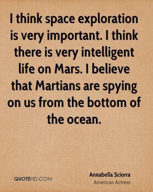 think space exploration is very important. I think there is very ...