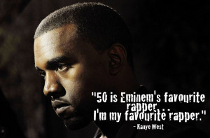 Kanye West favourite rapper inspiration quote