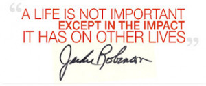 ... like Jackie Robinson. If someone doesn't like you, don't give up