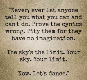 ... . The sky is the limit. Your sky. Your limit. Now. Let's dance