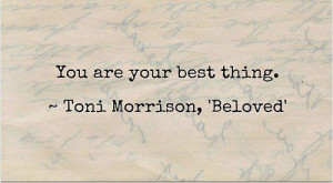 You are your best thing.