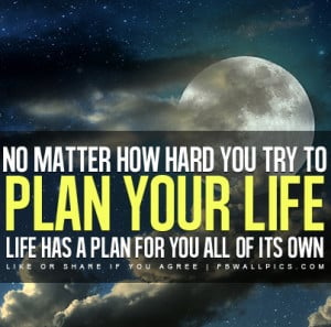 Life Has A Plan of Its Own Quote Picture