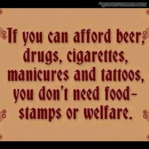 If You Can Afford Beer, Drugs, Cigarettes, Manicures And Tattoos