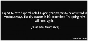 Expect to have hope rekindled. Expect your prayers to be answered in ...