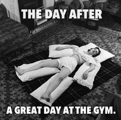 The day after a great day at the gym.