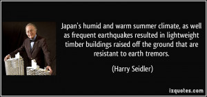 Japan's humid and warm summer climate, as well as frequent earthquakes ...