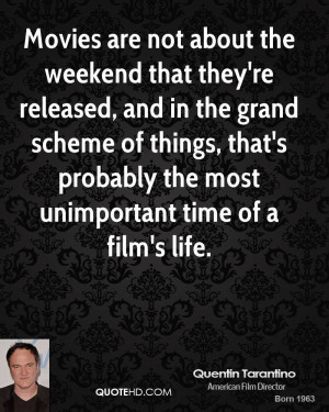 Movies are not about the weekend that they're released, and in the ...