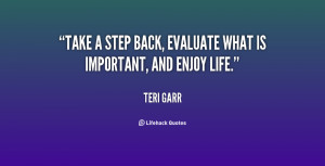quote-Teri-Garr-take-a-step-back-evaluate-what-is-95158.png