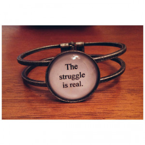 The struggle is real quote hinged cuff bracelet- funny quote bracelet ...
