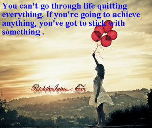 Inspirational Sayings About Life Challenges Quitting quotes ...