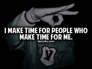 make time for people who make time for me.