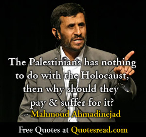 quotes by Mahmoud Ahmadinejad. You can to use those 8 images of quotes ...