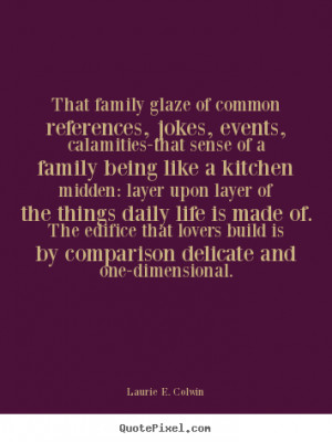 and one dimensional laurie e colwin more life quotes love quotes ...