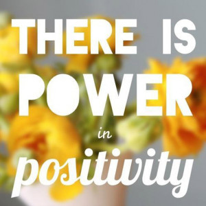 There is power in positivity
