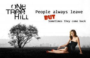 People Always Leave One Tree Hill Quote