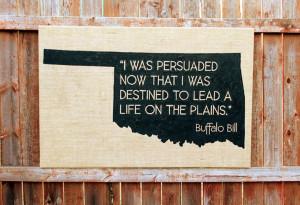 Oklahoma Sign- Buffalo Bill Quote on Burlap: Life on the Plains, 36x24 ...