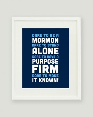 Dare to be a Mormon Quote 8x10 Wall Art LDS